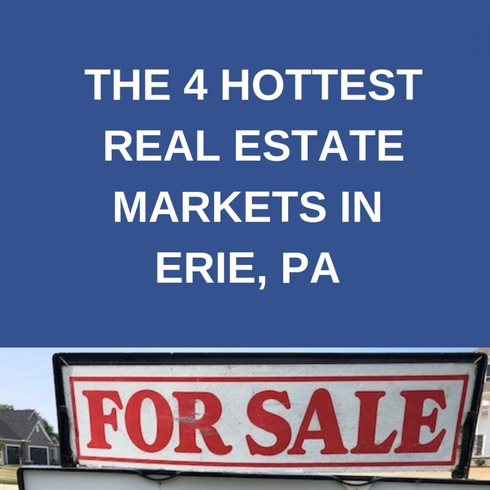 The Four Hottest Real Estate Markets in Erie, PA