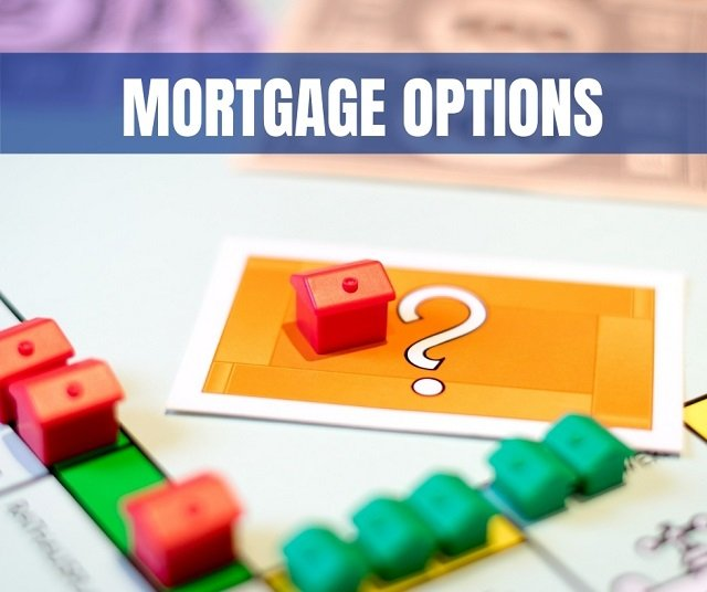 6 Kinds of Mortgages & What They Mean for the Buyer